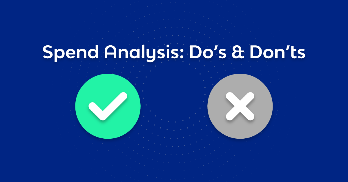 Spend Analysis: Do's Don'ts