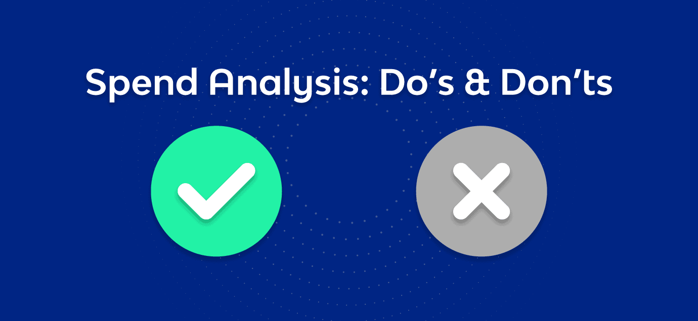 Spend Analysis Do's & Dont's